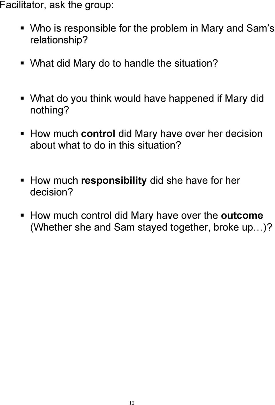 How much control did Mary have over her decision about what to do in this situation?