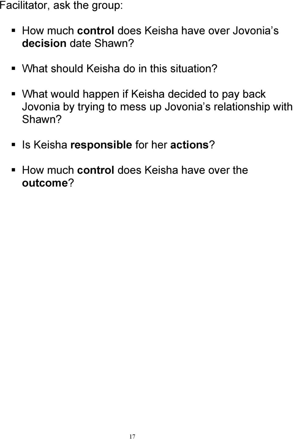 What would happen if Keisha decided to pay back Jovonia by trying to mess up Jovonia
