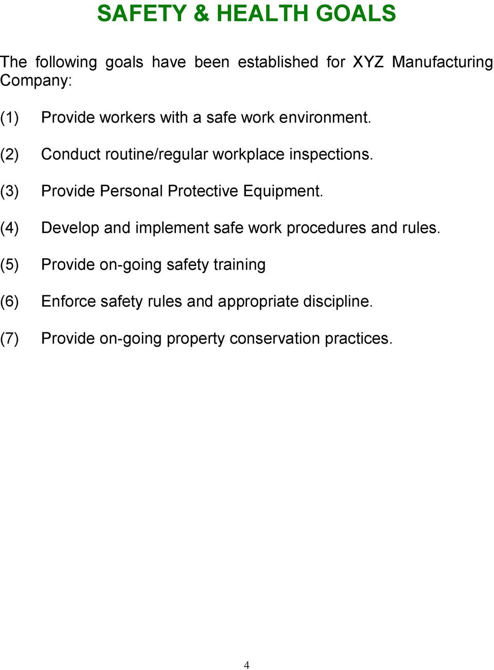 (3) Provide Personal Protective Equipment. (4) Develop and implement safe work procedures and rules.