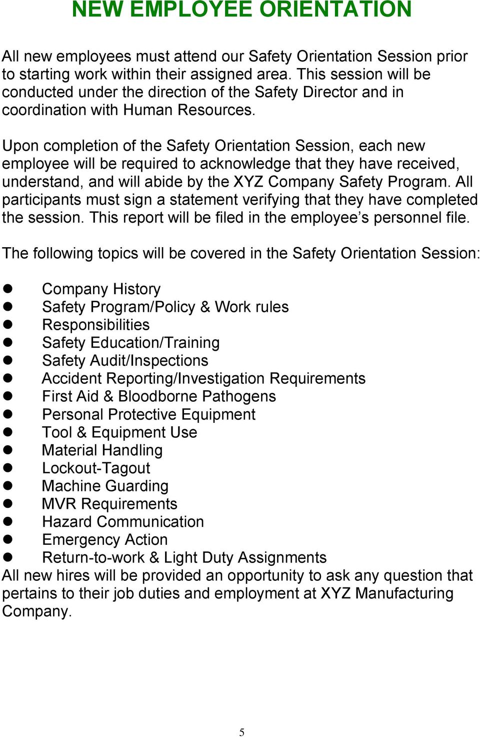 Upon completion of the Safety Orientation Session, each new employee will be required to acknowledge that they have received, understand, and will abide by the XYZ Company Safety Program.