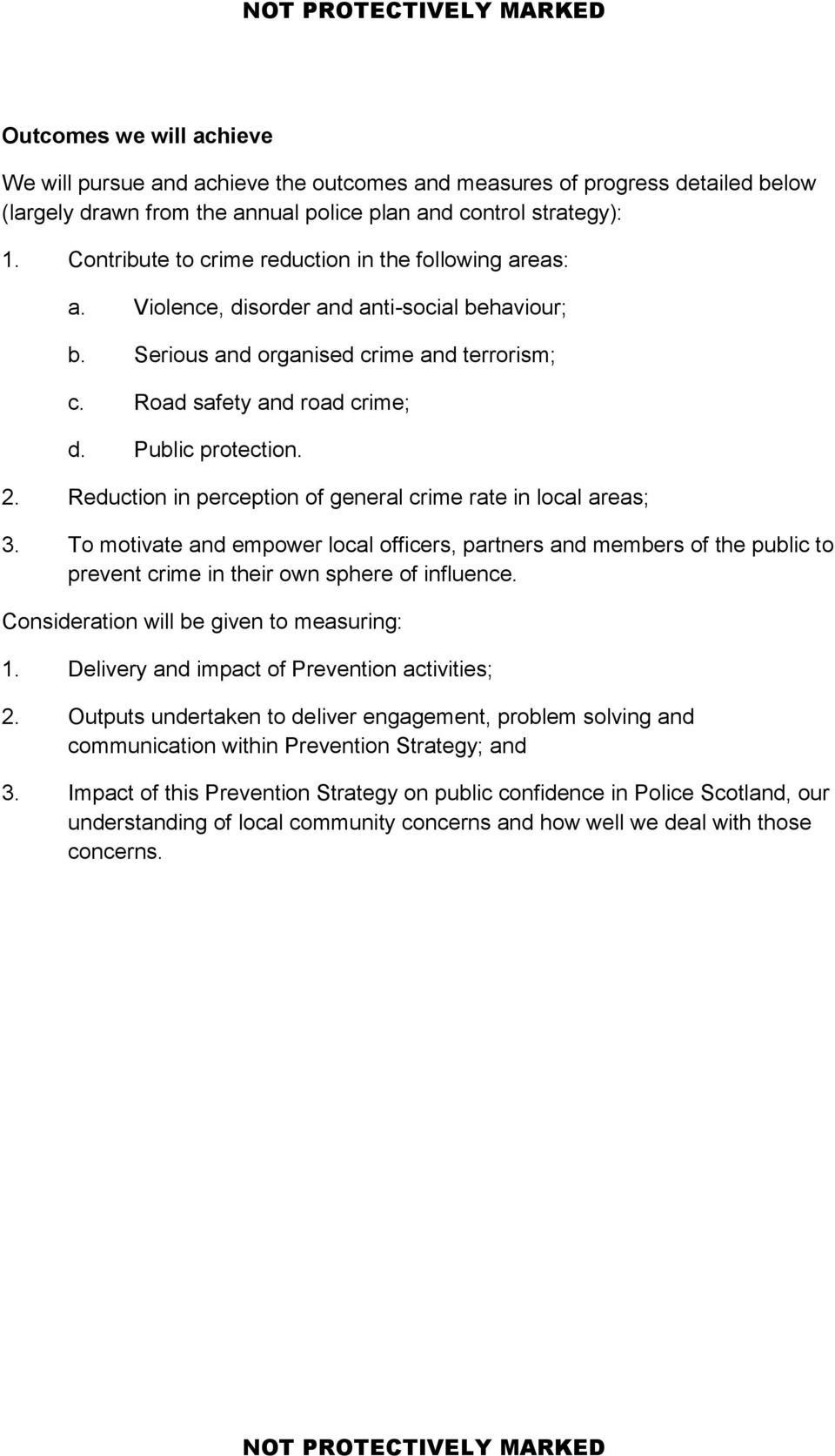 Public protection. 2. Reduction in perception of general crime rate in local areas; 3.