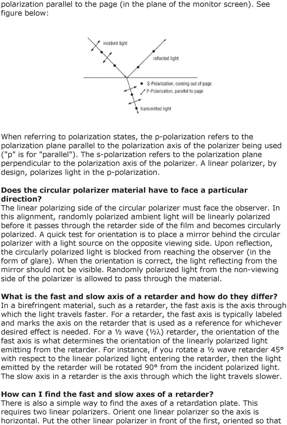 The s-polarization refers to the polarization plane perpendicular to the polarization axis of the polarizer. A linear polarizer, by design, polarizes light in the p-polarization.