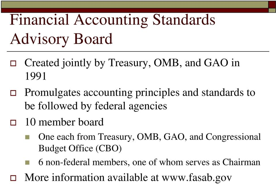 member board One each from Treasury, OMB, GAO, and Congressional Budget Office (CBO) 6