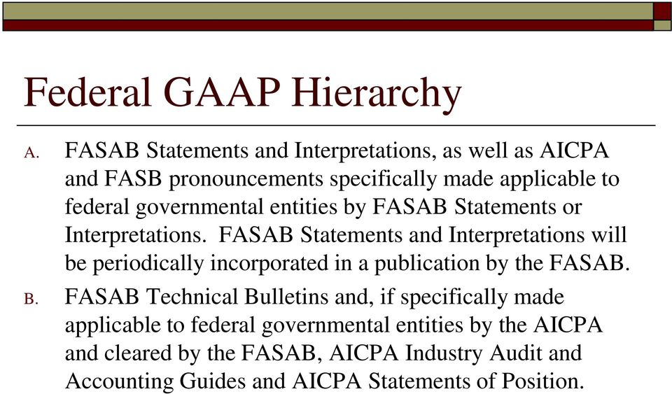 governmental entities by FASAB Statements or Interpretations.
