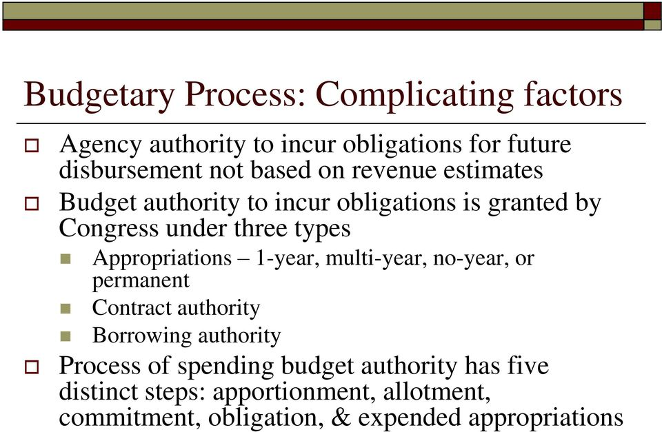 Appropriations 1-year, multi-year, no-year, or permanent Contract authority Borrowing authority Process of
