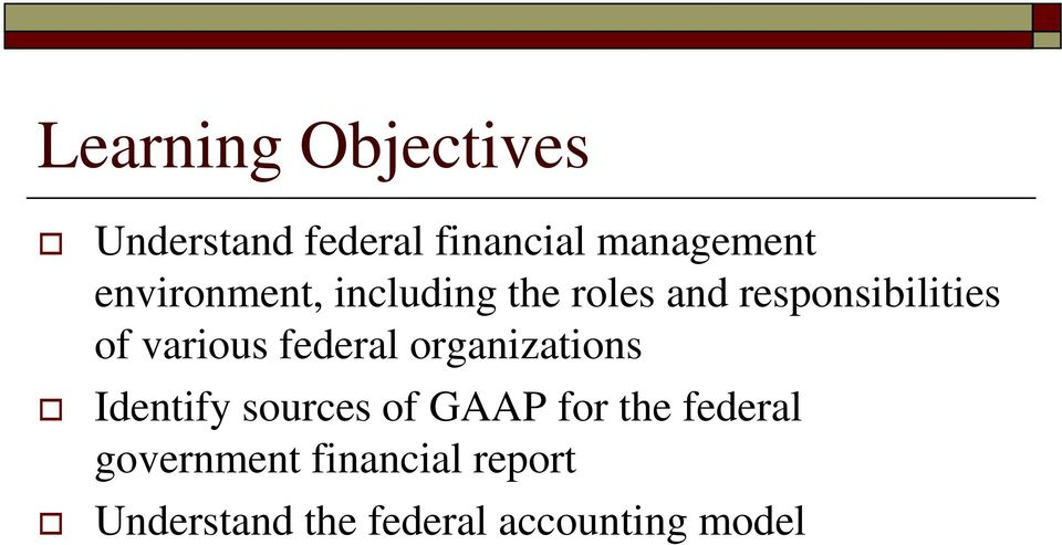 various federal organizations Identify sources of GAAP for the