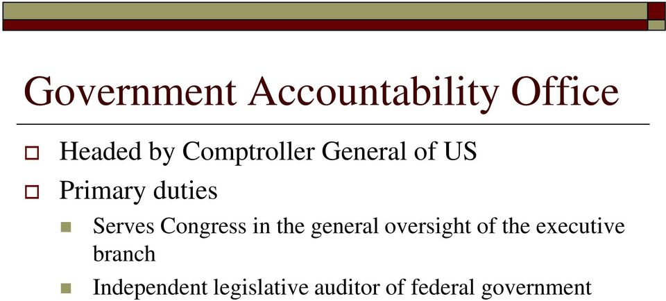 Congress in the general oversight of the executive