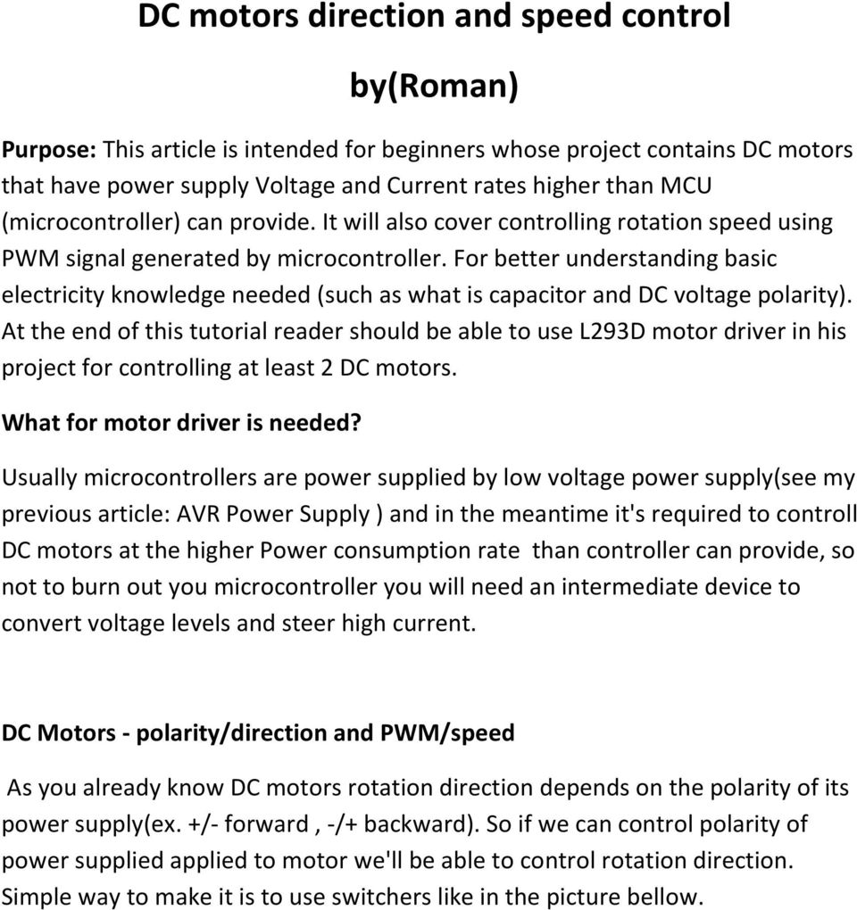 For better understanding basic electricity knowledge needed (such as what is capacitor and DC voltage polarity).