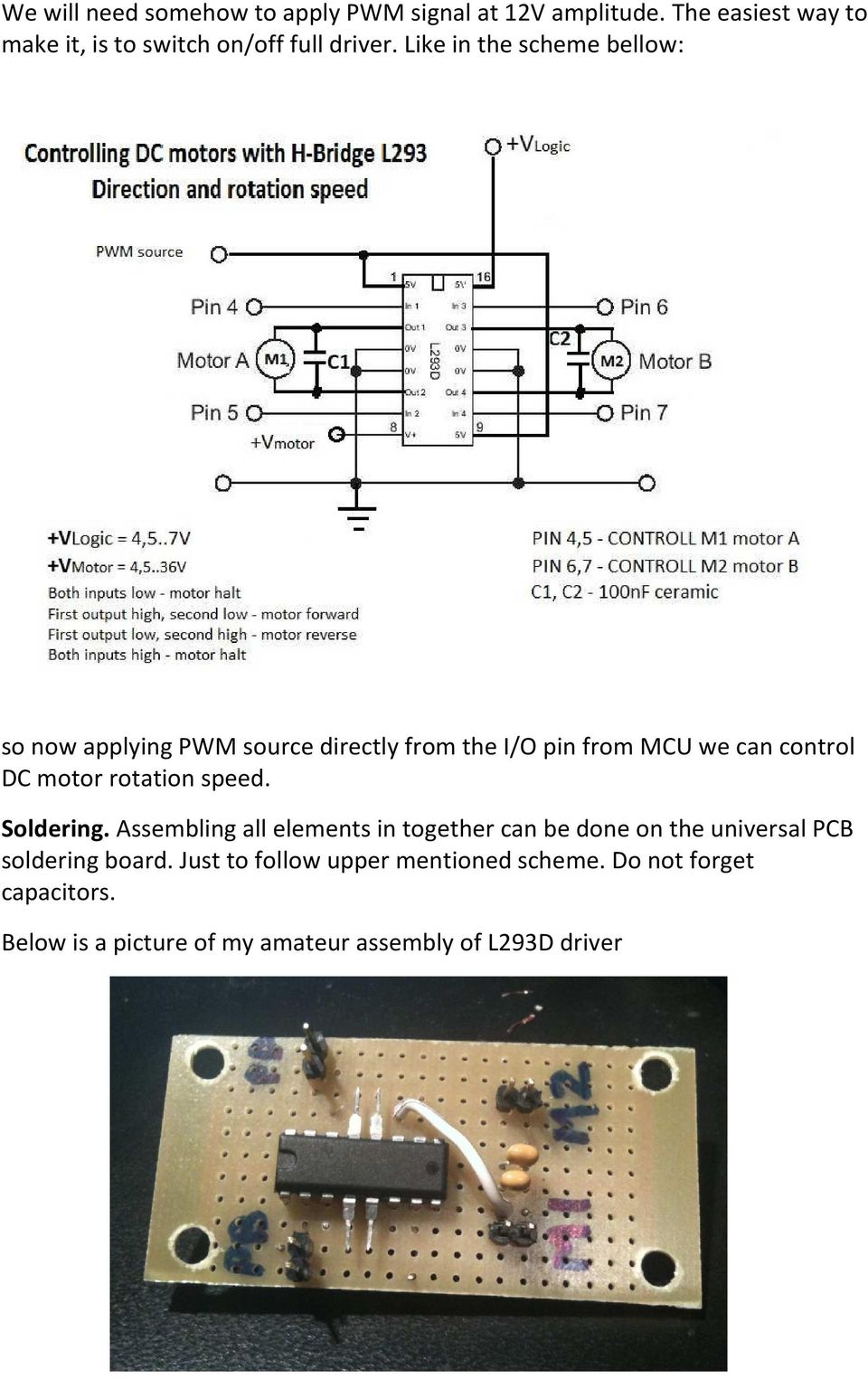 Like in the scheme bellow: so now applying PWM source directly from the I/O pin from MCU we can control DC motor
