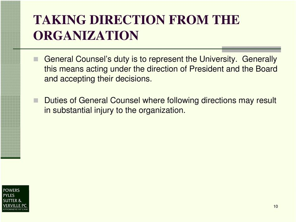 Generally this means acting under the direction of President and the Board