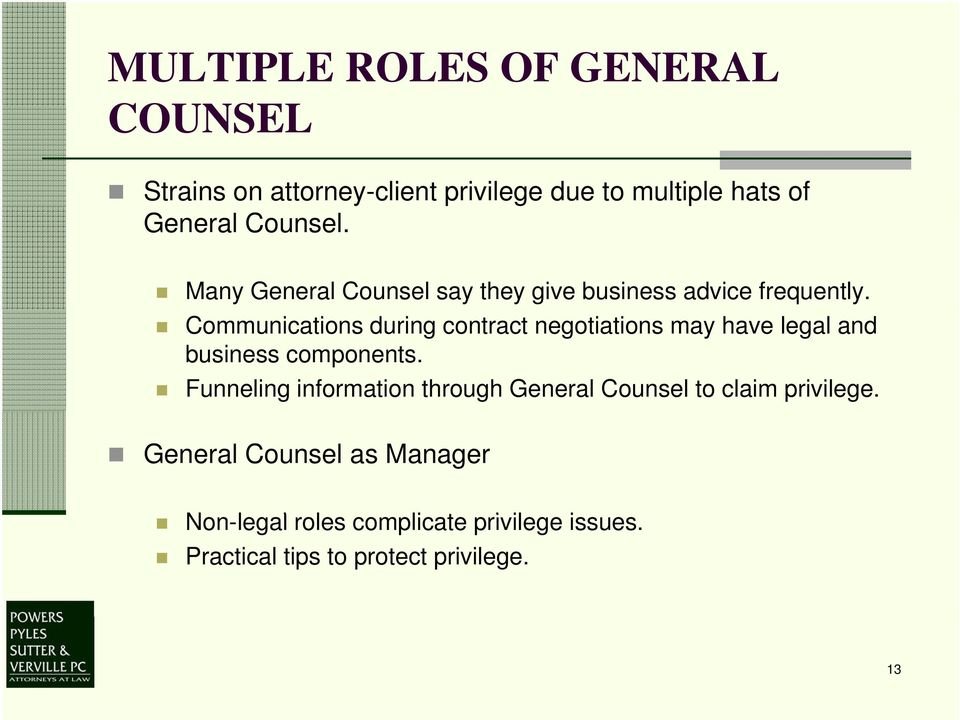 Communications during contract negotiations may have legal and business components.