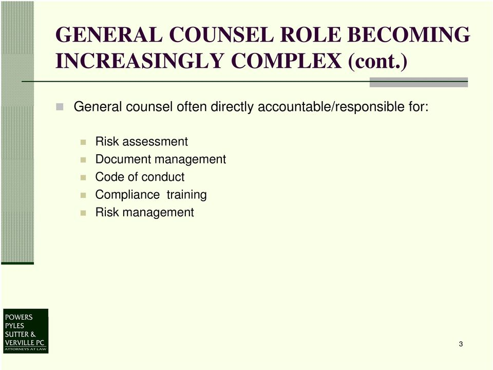 ) General counsel often directly
