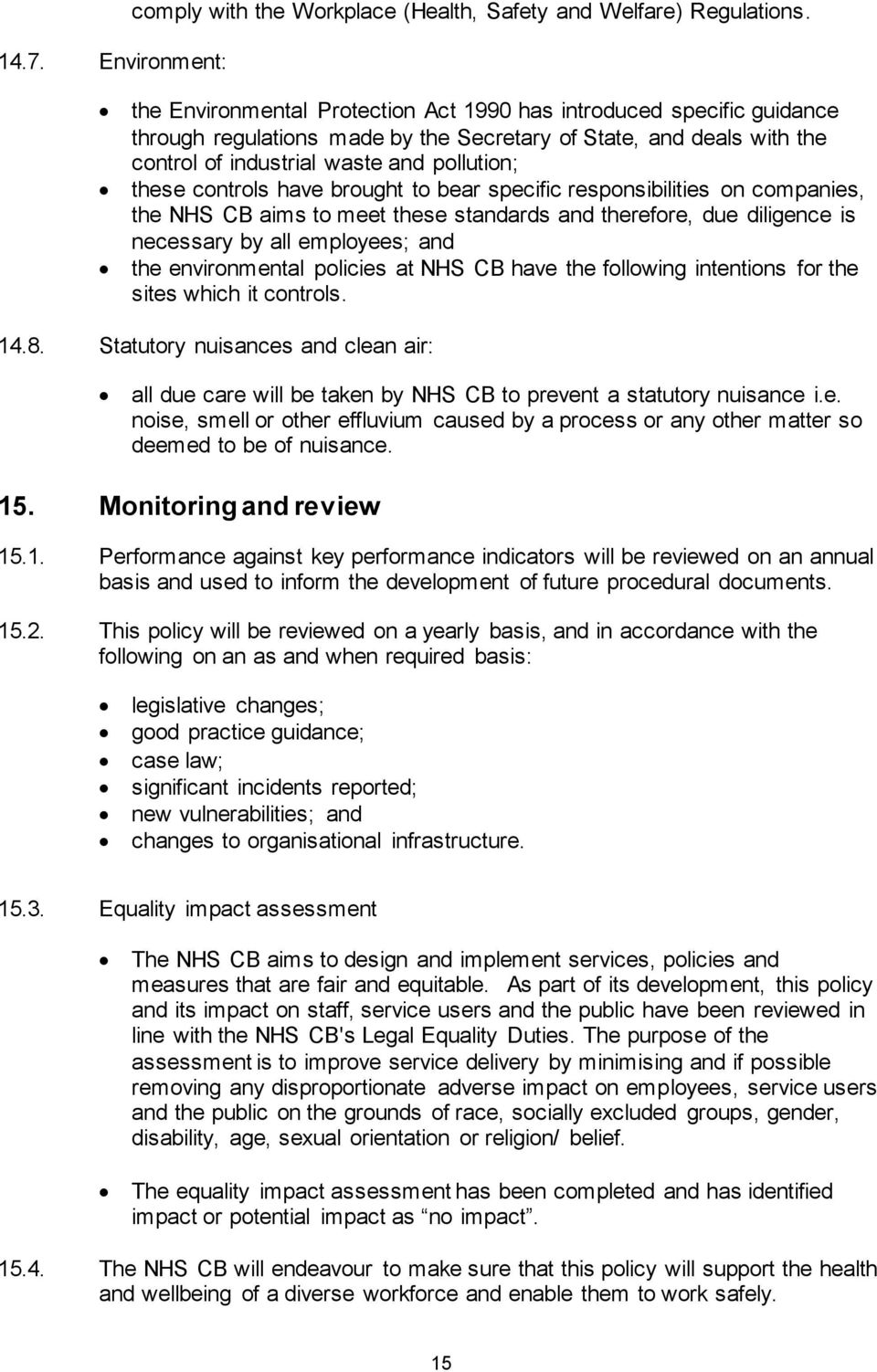 have brought to bear specific responsibilities on companies, the NHS CB aims to meet these standards and therefore, due diligence is necessary by all employees; and the environmental policies at NHS