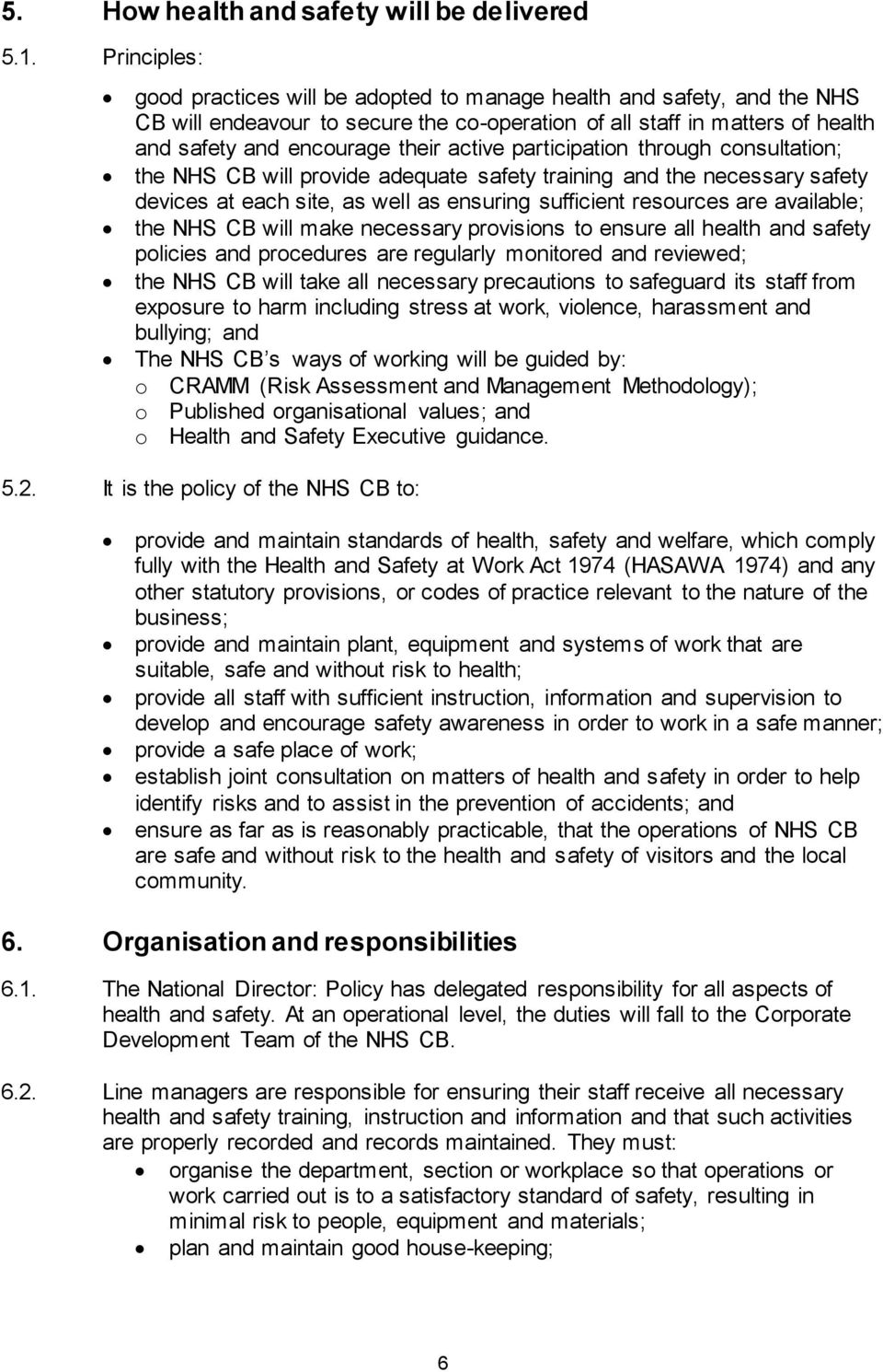 active participation through consultation; the NHS CB will provide adequate safety training and the necessary safety devices at each site, as well as ensuring sufficient resources are available; the
