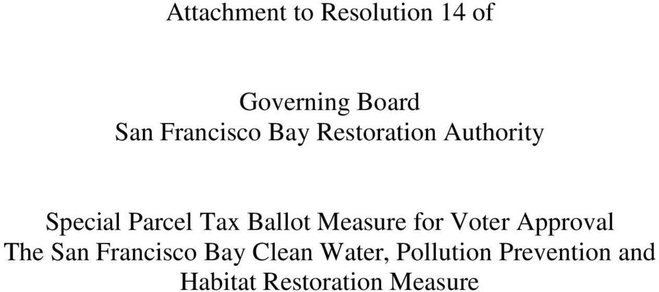 Ballot Measure for Voter Approval The San Francisco Bay