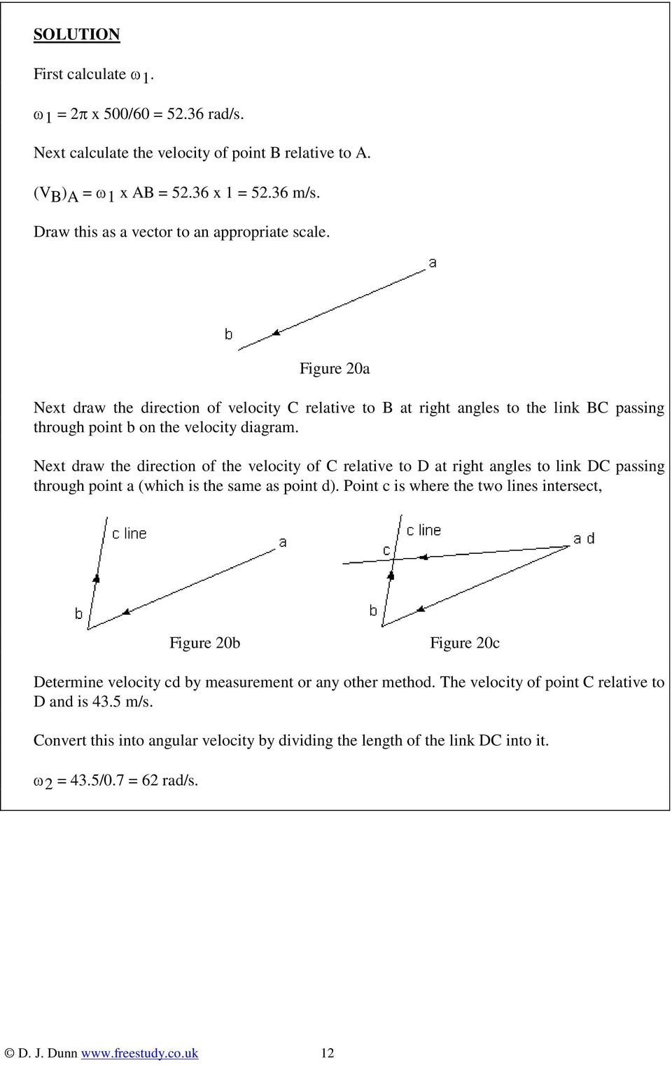 Next draw the direction of the velocity of C relative to D at right angles to link DC passing through point a (which is the same as point d).