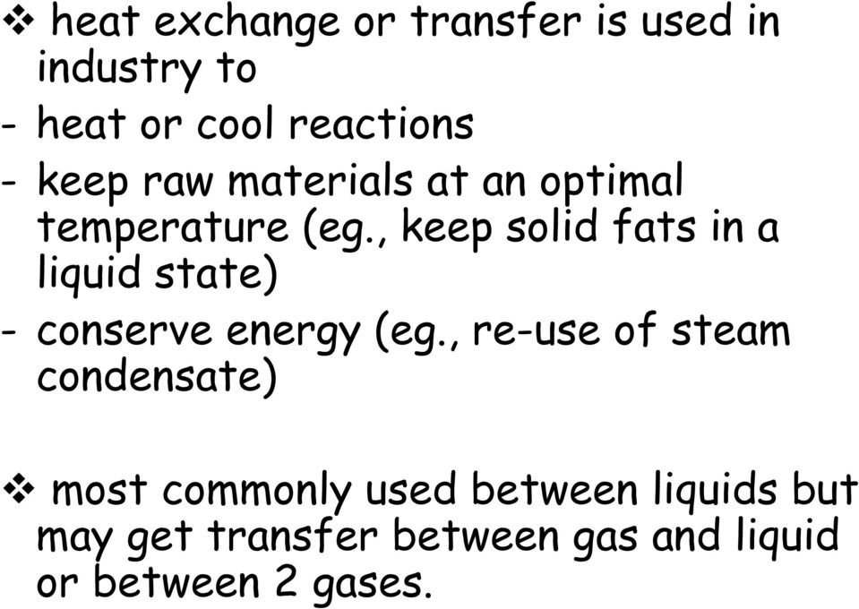 , keep solid fats in a liquid state) - conserve energy (eg.
