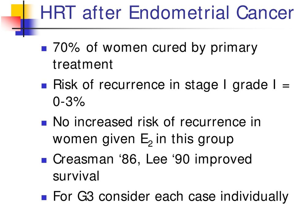 increased risk of recurrence in women given E 2 in this group