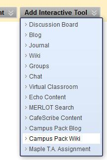 2 To create a Wiki: 1. Enter your course by clicking its name in the My Courses module. 2. In the Course Menu click on the content area where you would like your students to access the wiki, i.e. in Assignments.