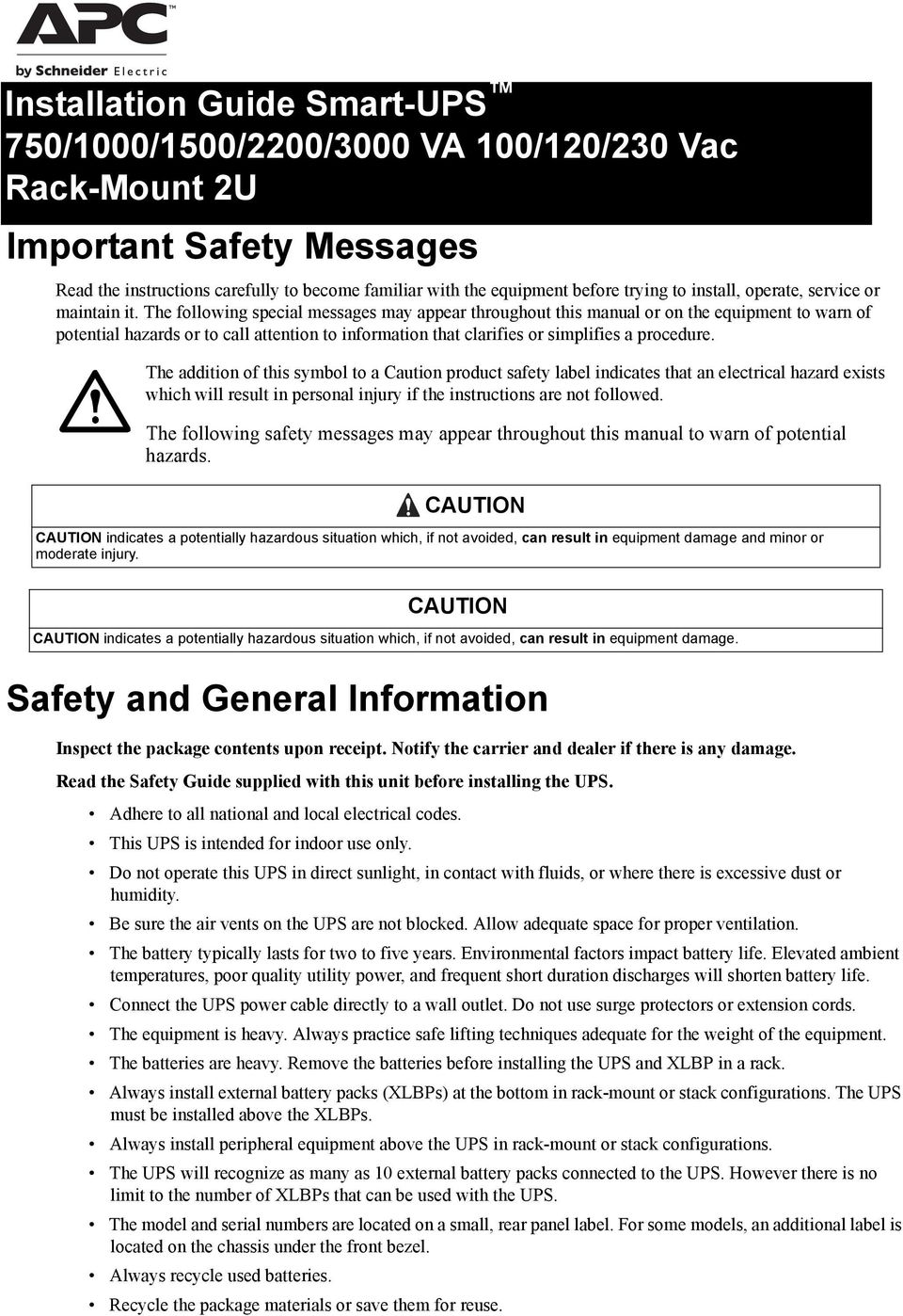 The following special messages may appear throughout this manual or on the equipment to warn of potential hazards or to call attention to information that clarifies or simplifies a procedure.