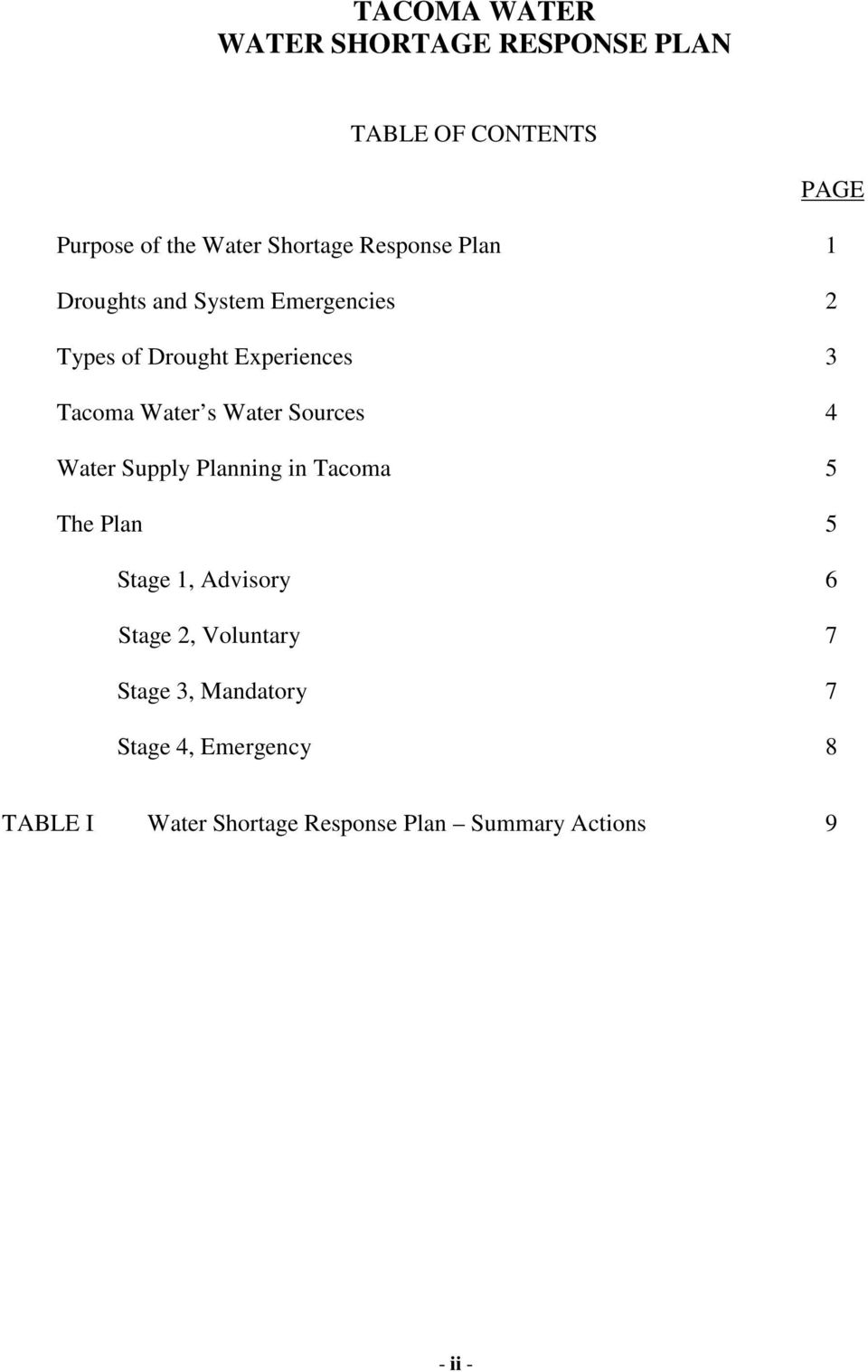Water Sources 4 Water Supply Planning in Tacoma 5 The Plan 5 Stage 1, Advisory 6 Stage 2,