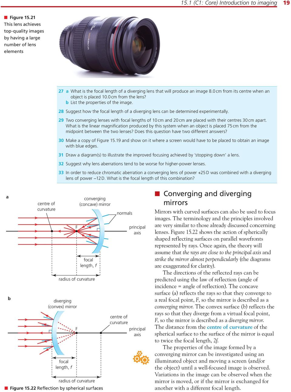 0 cm from its centre when an object is placed 10.0 cm from the lens? b List the properties of the image. 28 Suggest how the focal length of a diverging lens can be determined experimentally.