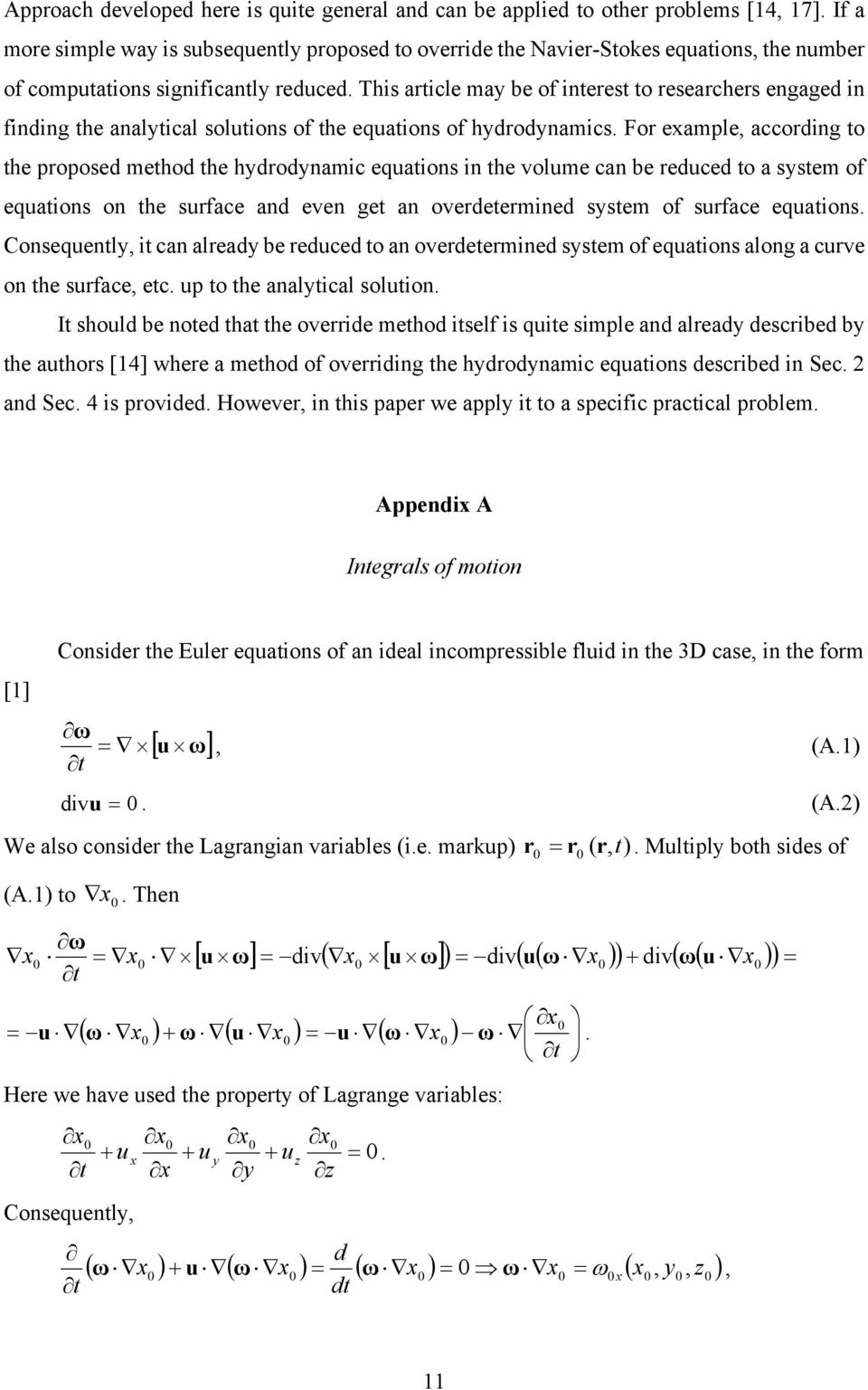 This article may be of interest to researchers engaged in finding the analytical solutions of the equations of hydrodynamics.