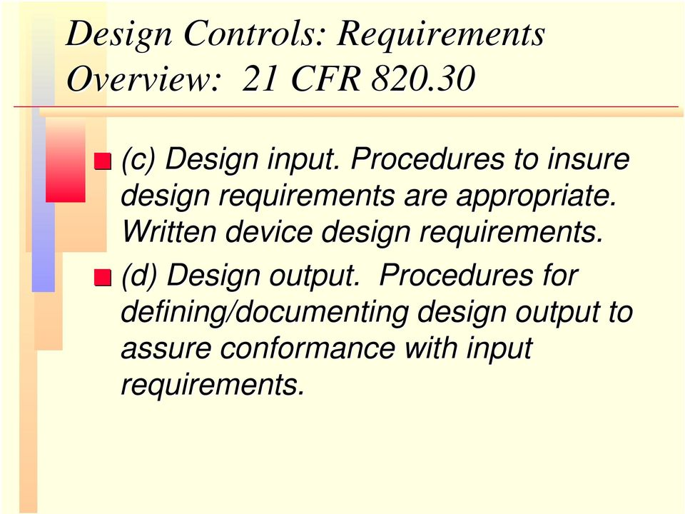 Written device design requirements. (d) Design output.