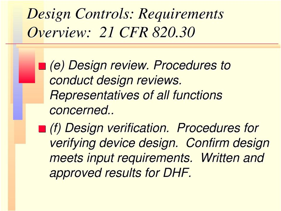 Representatives of all functions concerned.. (f) Design verification.