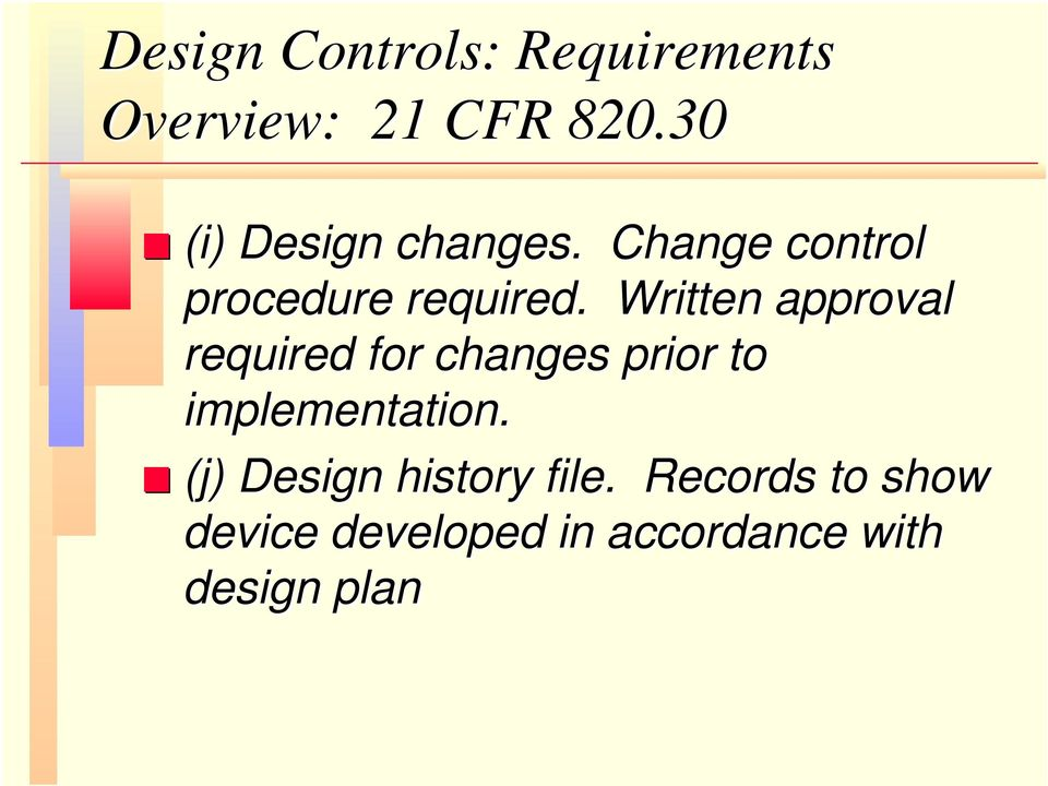 Written approval required for changes prior to implementation.