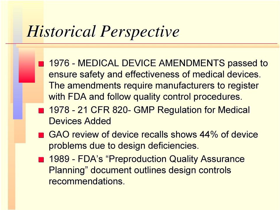 1978-21 CFR 820- GMP Regulation for Medical Devices Added GAO review of device recalls shows 44% of device problems