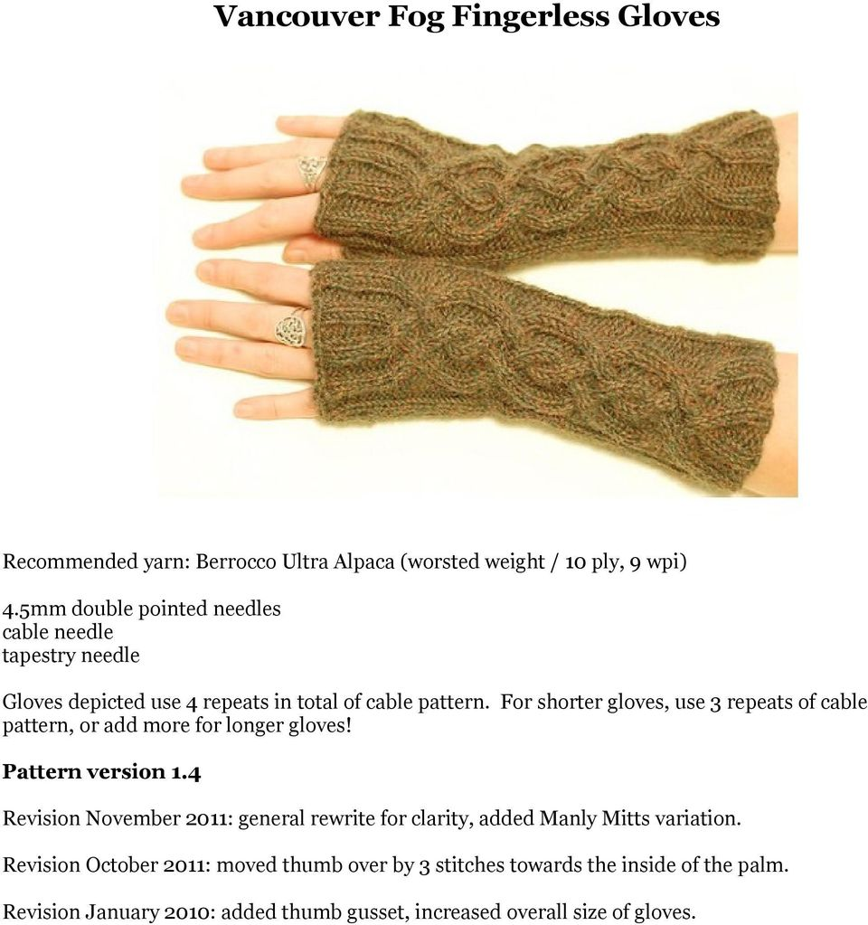 For shorter gloves, use 3 repeats of cable pattern, or add more for longer gloves! Pattern version 1.