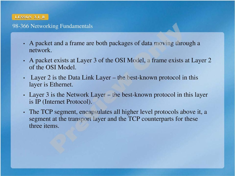 Layer 2 is the Data Link Layer the best-known protocol in this layer is Ethernet.