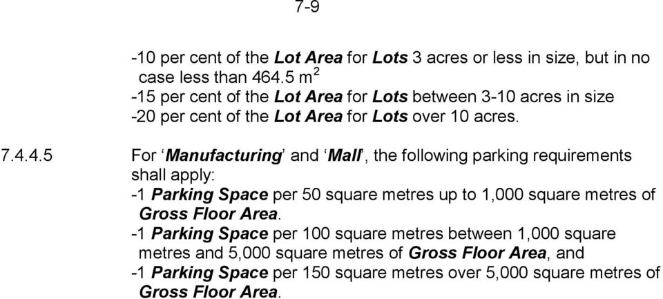 4.5 For Manufacturing and Mall, the following parking requirements shall apply: -1 Parking Space per 50 square metres up to 1,000 square metres of