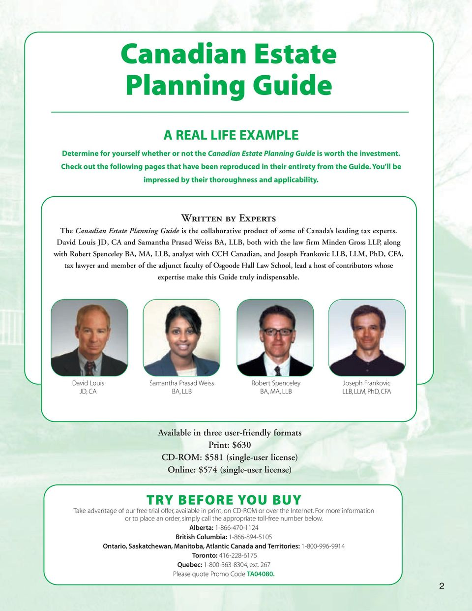 Written by Experts The Canadian Estate Planning Guide is the collaborative product of some of Canada s leading tax experts.