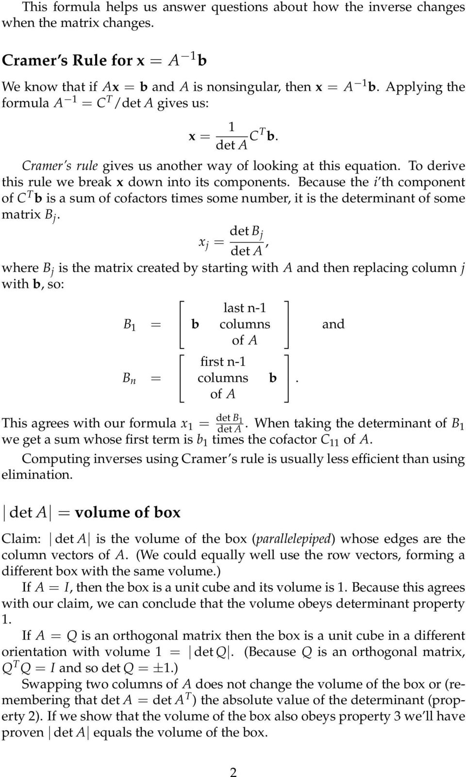 Because the i th component of C T b is a sum of cofactors times some number, it is the determinant of some matrix B j.