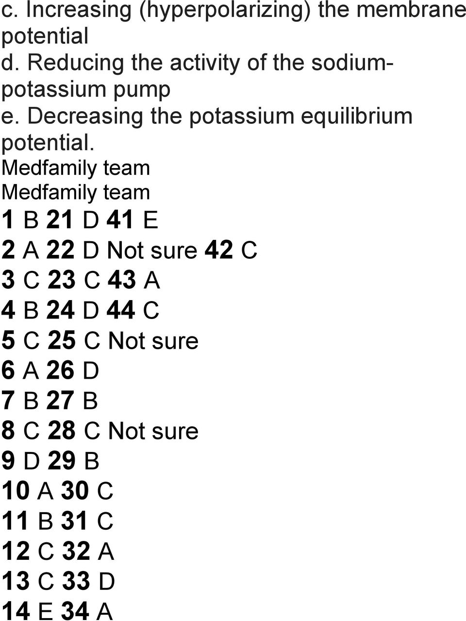 Decreasing the potassium equilibrium potential.