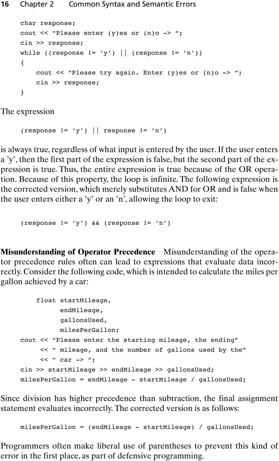 If the user enters a y, then the first part of the expression is false, but the second part of the expression is true. Thus, the entire expression is true because of the OR operation.