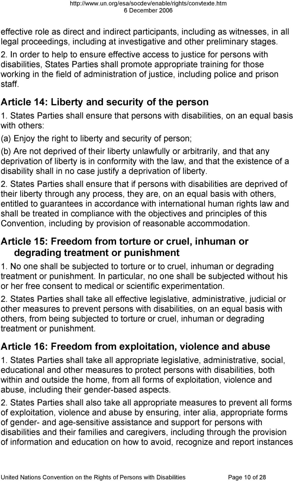 including police and prison staff. Article 14: Liberty and security of the person 1.