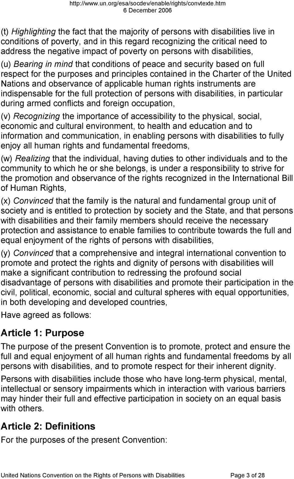 observance of applicable human rights instruments are indispensable for the full protection of persons with disabilities, in particular during armed conflicts and foreign occupation, (v) Recognizing