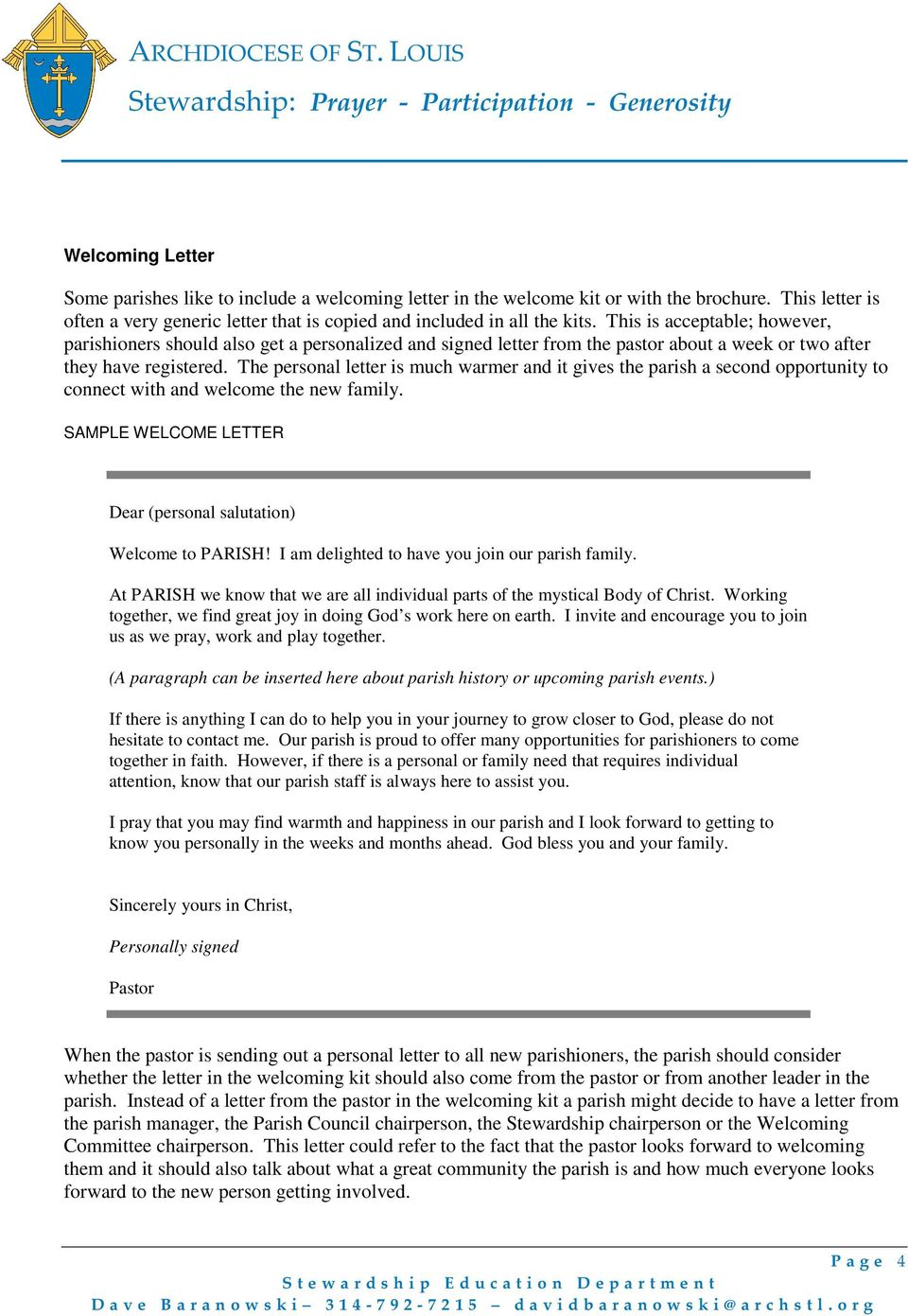 The personal letter is much warmer and it gives the parish a second opportunity to connect with and welcome the new family. SAMPLE WELCOME LETTER Dear (personal salutation) Welcome to PARISH!