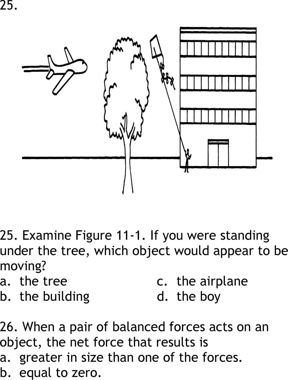 a. the tree c. the airplane b. the building d. the boy 26.
