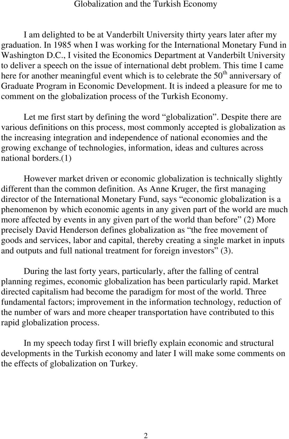 , I visited the Economics Department at Vanderbilt University to deliver a speech on the issue of international debt problem.