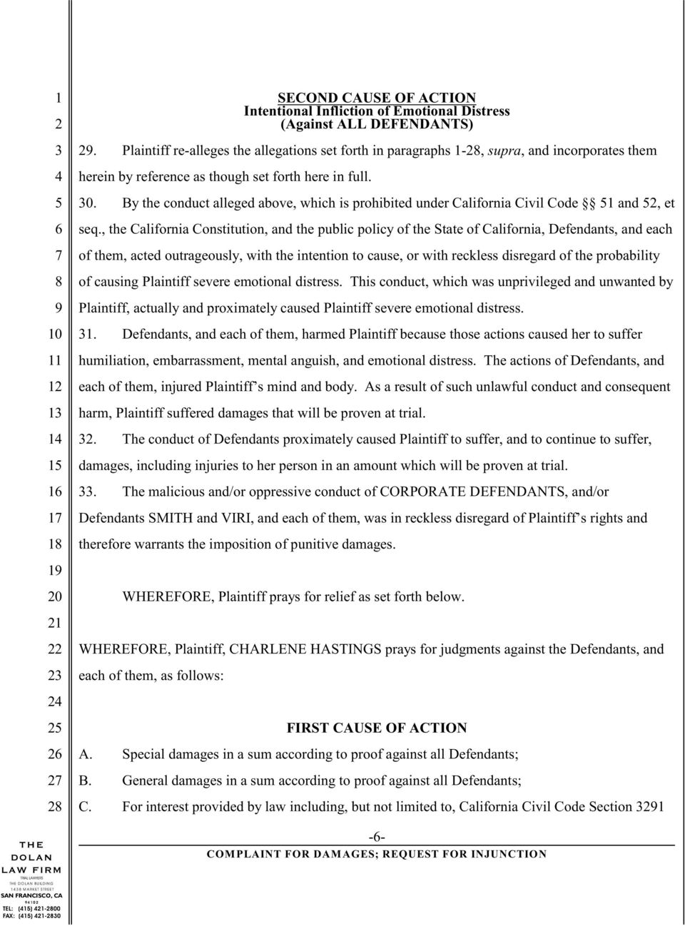 By the conduct alleged above, which is prohibited under California Civil Code 1 and, et seq.
