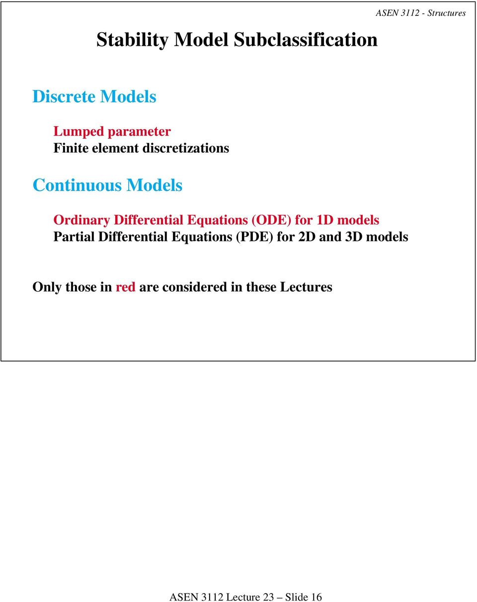Equations (ODE) for 1D models Partial Differential Equations (PDE) for 2D and 3D