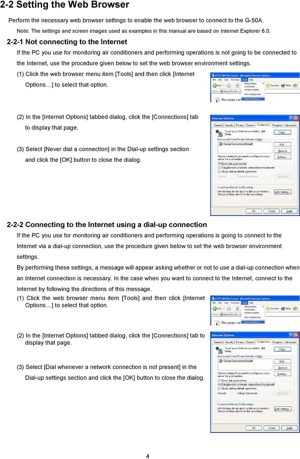 2-2-1 Not connecting to the Internet If the PC you use for monitoring air conditioners and performing operations is not going to be connected to the Internet, use the procedure given below to set the