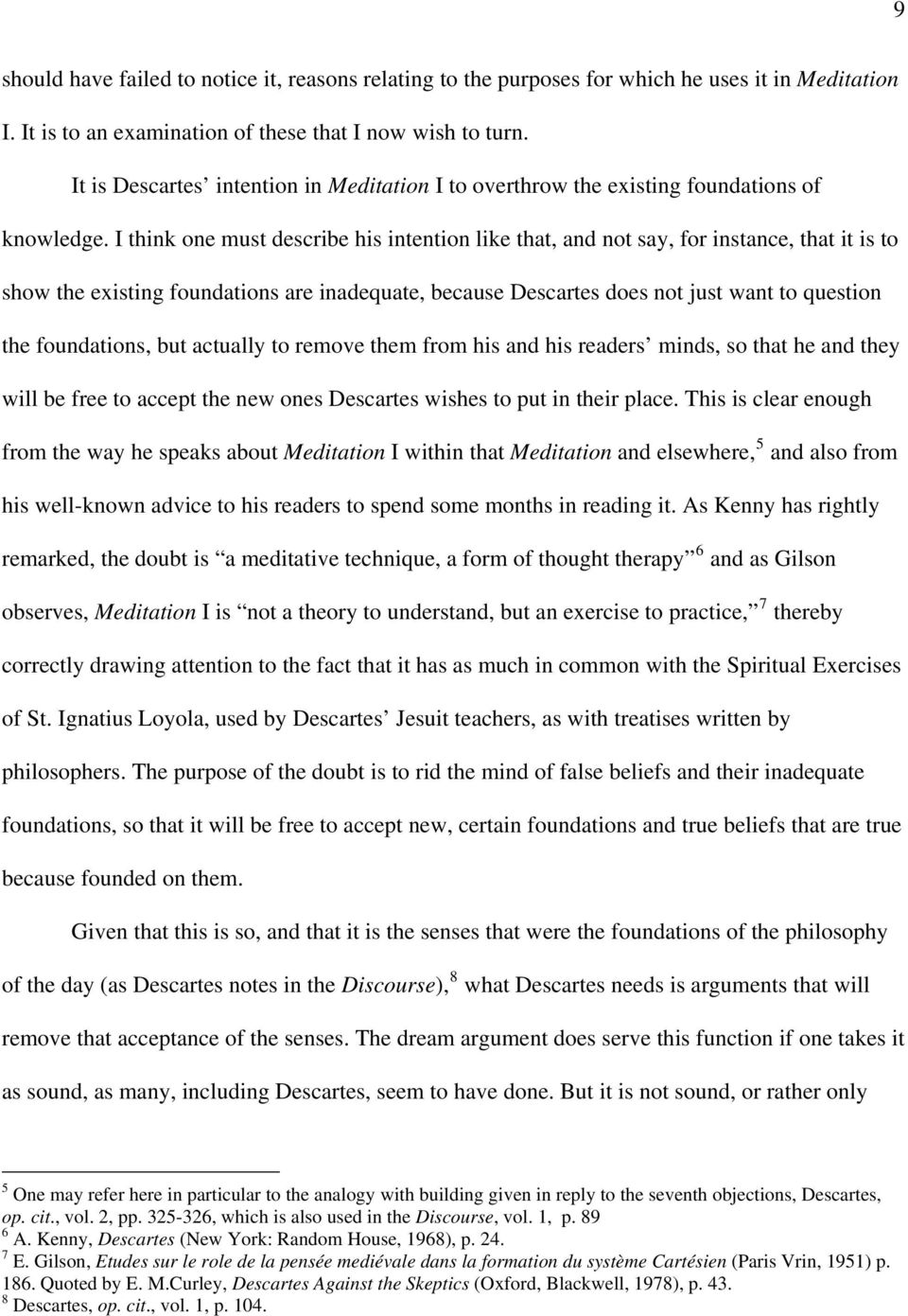 an analysis of the foundationalism and the meditations of descartes Descartes and foundationalism - maynooth university eprints and cartesian epistemology definition,cartesian dualism, our knowledge is built upon these foundations traditionally, the epistemology of descartes, especially the ideas expressed in his meditations, have been regarded as foundational in nature i will examine whether descartes is a.