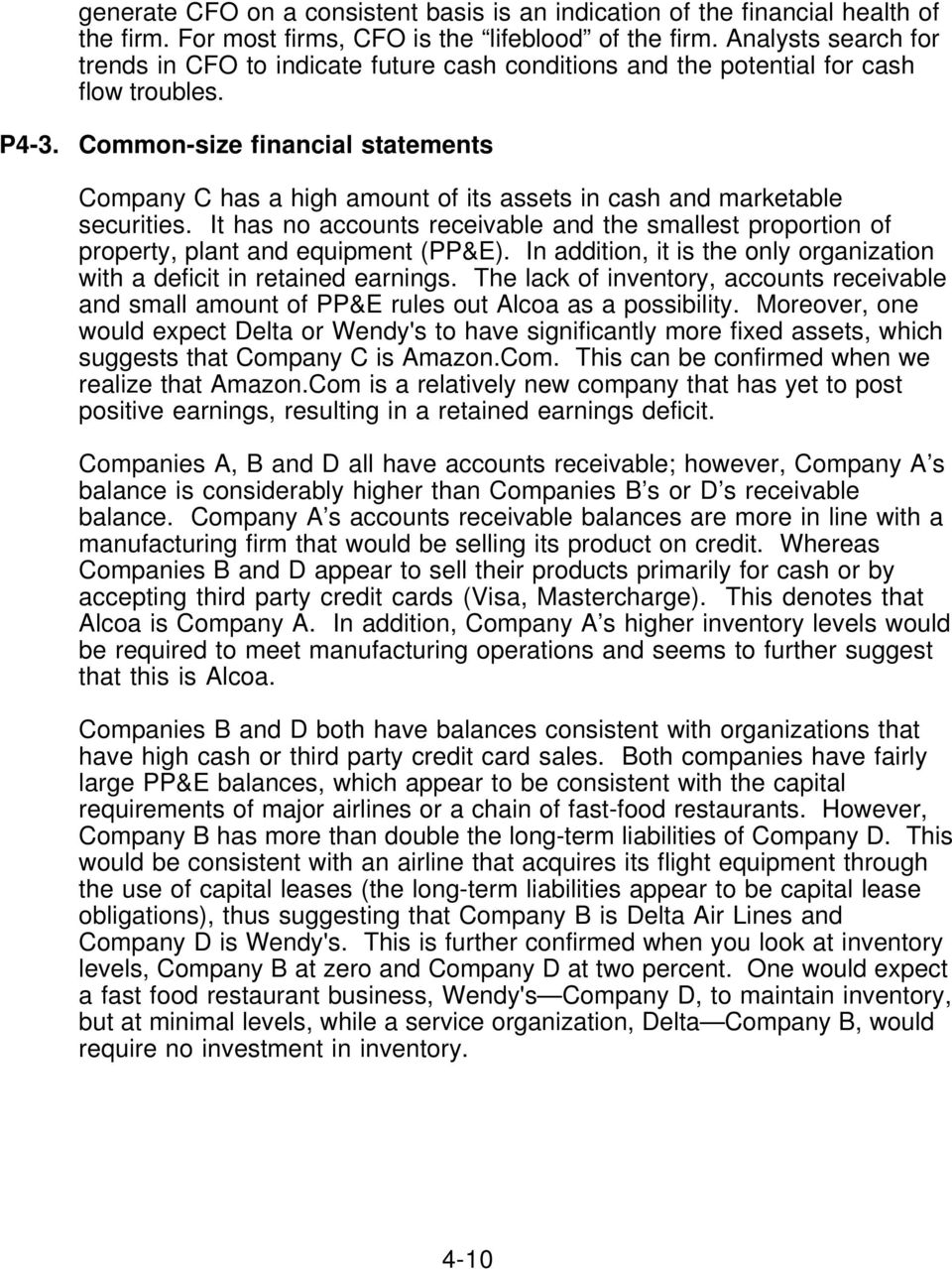 Common-size financial statements Company C has a high amount of its assets in cash and marketable securities.