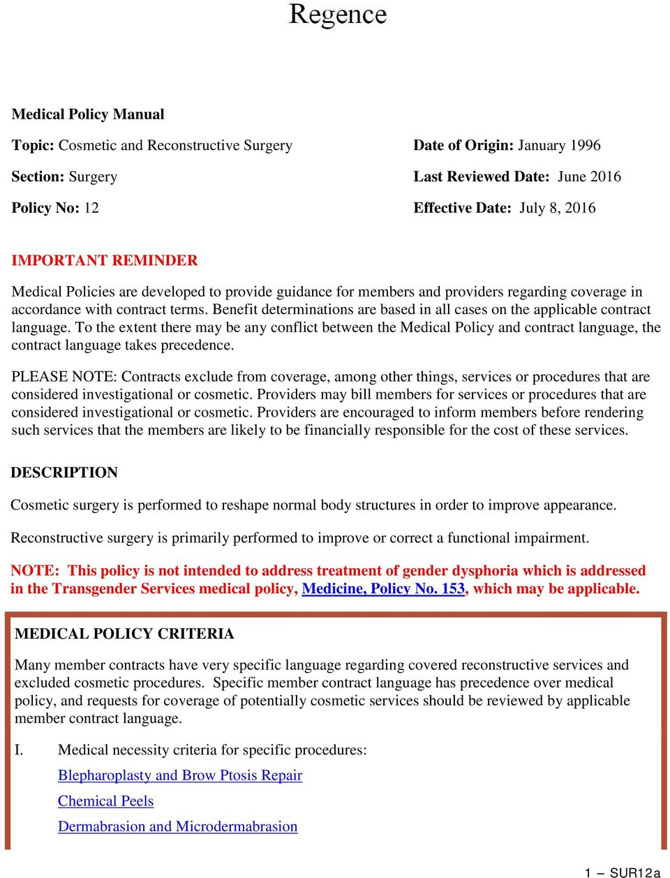 Benefit determinations are based in all cases on the applicable contract language.