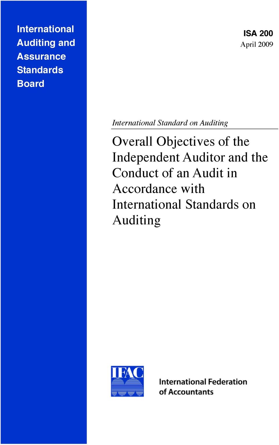 Objectives of the Independent Auditor and the Conduct of